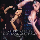 Bem Mais Que Tudo (Above All) (Ao Vivo) feat.Michael W. Smith/Aline Barros