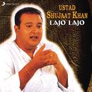 Lajo Lajo/Ustad Shujaat Khan