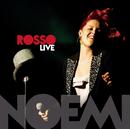 Rosso Live/Noemi
