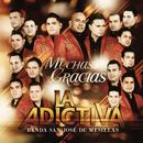 Muchas Gracias/La Adictiva Banda San José de Mesillas