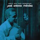 Canta Solo Para Enamorados/José Antonio Méndez