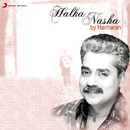 Halka Nasha/Hariharan