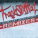 Woki mit deim Popo - Remix Contest/Trackshittaz