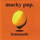 Lemonade/Mucky Pup