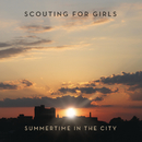Summertime in the City/Scouting For Girls