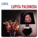 Canta Lupita Palomera/Lupita Palomera
