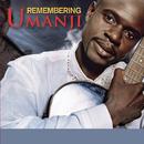 Remembering/Umanji