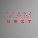 Next/M.A.M