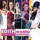 Mi Sueño, Mi Fantasía/Edith Márquez