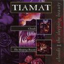 Clouds / The Sleeping Beauty/Tiamat