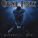 Please Die!/Carnal Forge