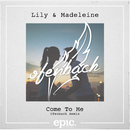 Come To Me (Ofenbach Remix) (Radio Edit)/Lily & Madeleine and Ofenbach