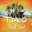 Ohe Oh (Todo o que brilla) (Radio edit)/Tiago