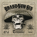 Tequila/Brand New Sin