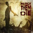 Watch Them Die/Watch Them Die