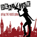 Bring the House Down/Deadline