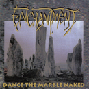 Dance the Marble Naked/Enchantment