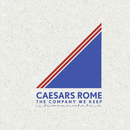 The Company We Keep/Caesars Rome