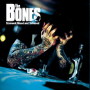 Screwed, Blued and Tattooed/The Bones