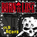 Old Scars/Born to Lose