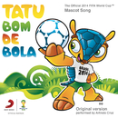 Tatu Bom de Bola (The Official 2014 FIFA World Cup Mascot Song)/Arlindo Cruz