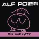 oid & fett/Alf Poier