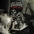 Living Hell/We Were Gentlemen