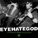10 Years of Abuse and Still Broke (Live)/Eyehategod