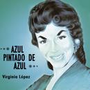 Azul Pintado de Azul/Virginia López