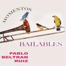 Momentos Bailables/Pablo Beltrán Ruiz