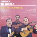 Serie Oro 15 Éxitos/Los Tres Diamantes