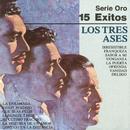 Serie Oro 15 Exitos/Los Tres Ases