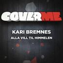 Cover Me - Alla vill till himmelen/Kari Bremnes