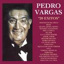 20 Éxitos/Pedro Vargas