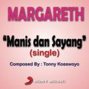 Manis dan Sayang/Margareth