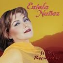 Si Me Recuerdas/Estela Núñez