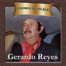 Tesoros Musicales - Gerando Reyes/Gerardo Reyes