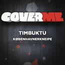 Cover Me - Københavnerkneipe/Timbuktu
