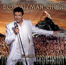 Glory Day/Bo Katzman Chor