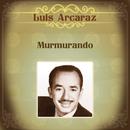 Murmurando/Luis Arcaraz