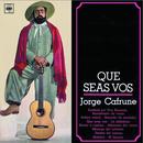 Jorge Cafrune Cronología - Que Seas Vos (1964)/Jorge Cafrune