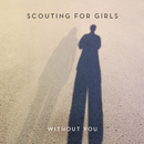 Without You (Radio Edit)/Scouting For Girls