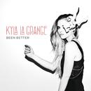Been Better/Kyla La Grange