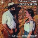 Jorge Cafrune Cronología -  Yo Le Canto al Paraguay (1971)/Jorge Cafrune