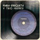 Perfidia/Maria Enriqueta Y Trio Frenesi