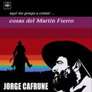 Jorge Cafrune Cronología -  Aquí Me Pongo a Contar ... Cosas del Martín Fierro (1972)/Jorge Cafrune