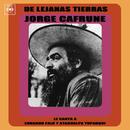 Jorge Cafrune Cronología -  De Lejanas Tierras Jorge Cafrune Le Canta a Eduardo Falú y Atahualpa Yupanqui (1973)/Jorge Cafrune