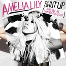 Shut Up (And Give Me Whatever You Got)/Amelia Lily