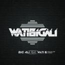 WatiBigali feat.Wati-B/Big Ali