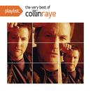 Playlist: The Very Best Of Collin Raye/Collin Raye